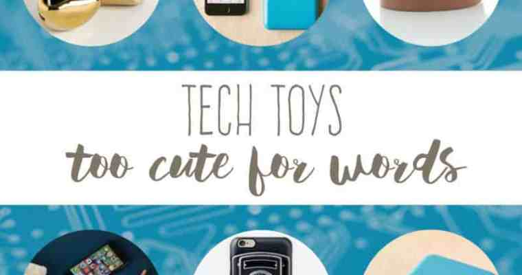 Tech Toys Too Cute For Words