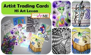 Artist Trading Cards HS Art Lesson