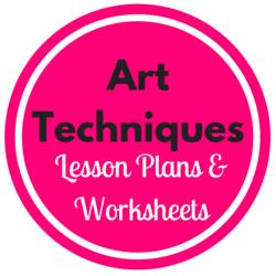 Art Technique Lesson Plans and Worksheets