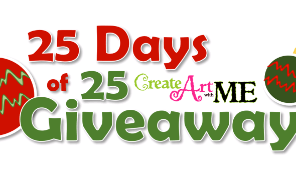 25 Days of 25 Create Art with ME Products GIVEAWAY!