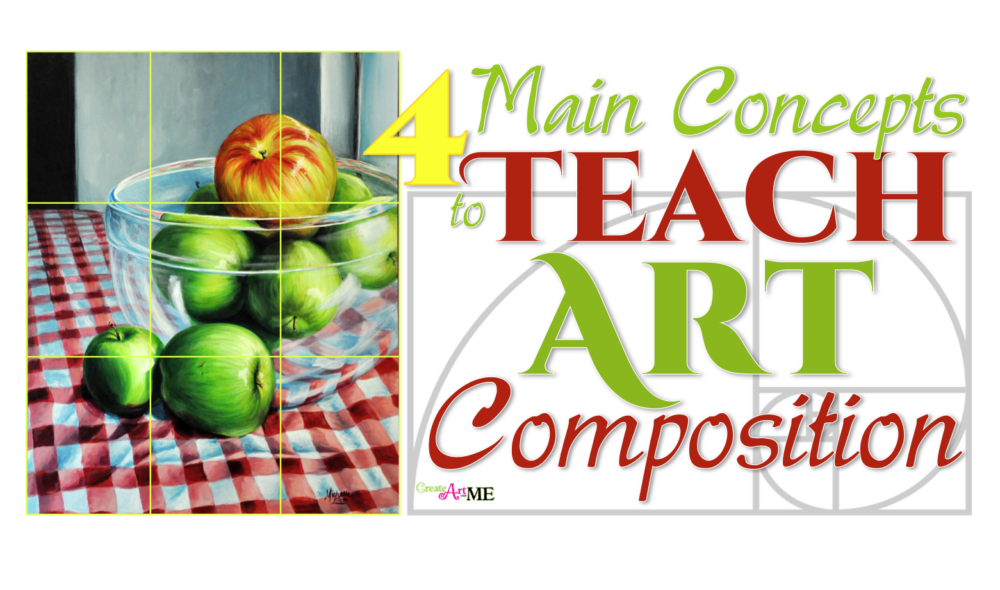 4 Main Concepts to Teach Art Composition