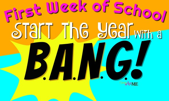 BANG first week of school
