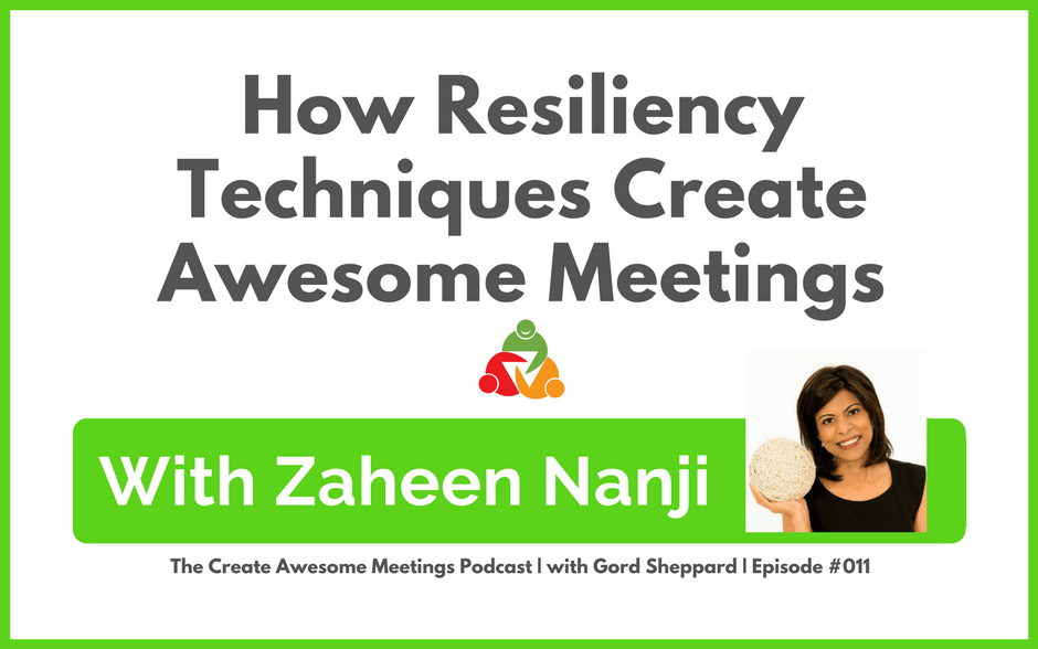 CAM 011: How Resiliency Techniques Create Awesome Meetings