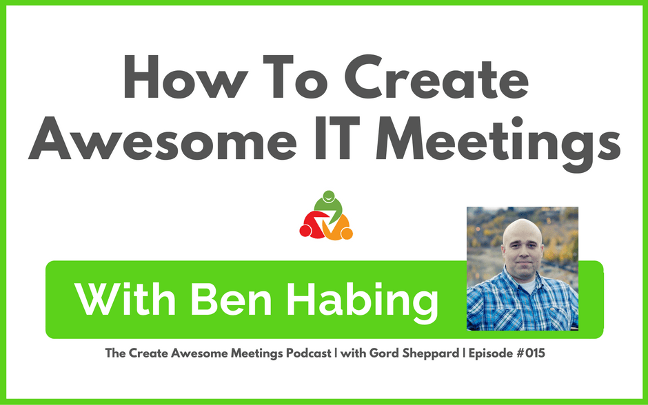 CAM 015: How To Create Awesome IT Meetings
