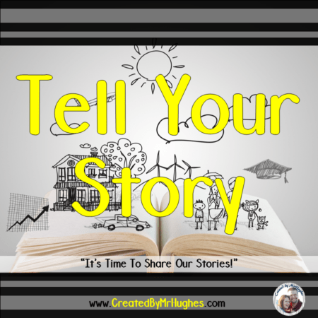 Time to Tell Our Stories- Created by MrHughes