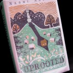 Book - Uprooted by Naomi Novik