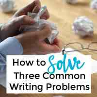 How to Solve Three Common Writing Problems