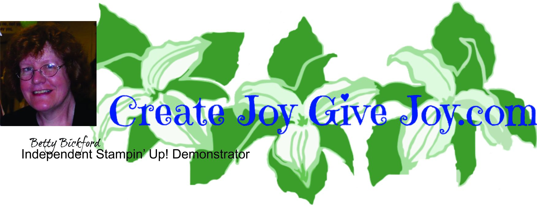 Create Joy, Give Joy, Betty Bickford, Independent Stampin Up Demonstrator