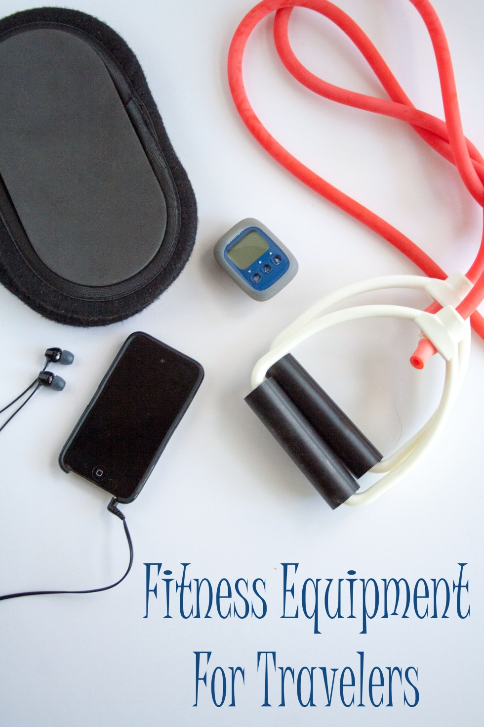 Fitness Equipment For Travelers - When it comes to working out while traveling, I stick with the lightest essentials.