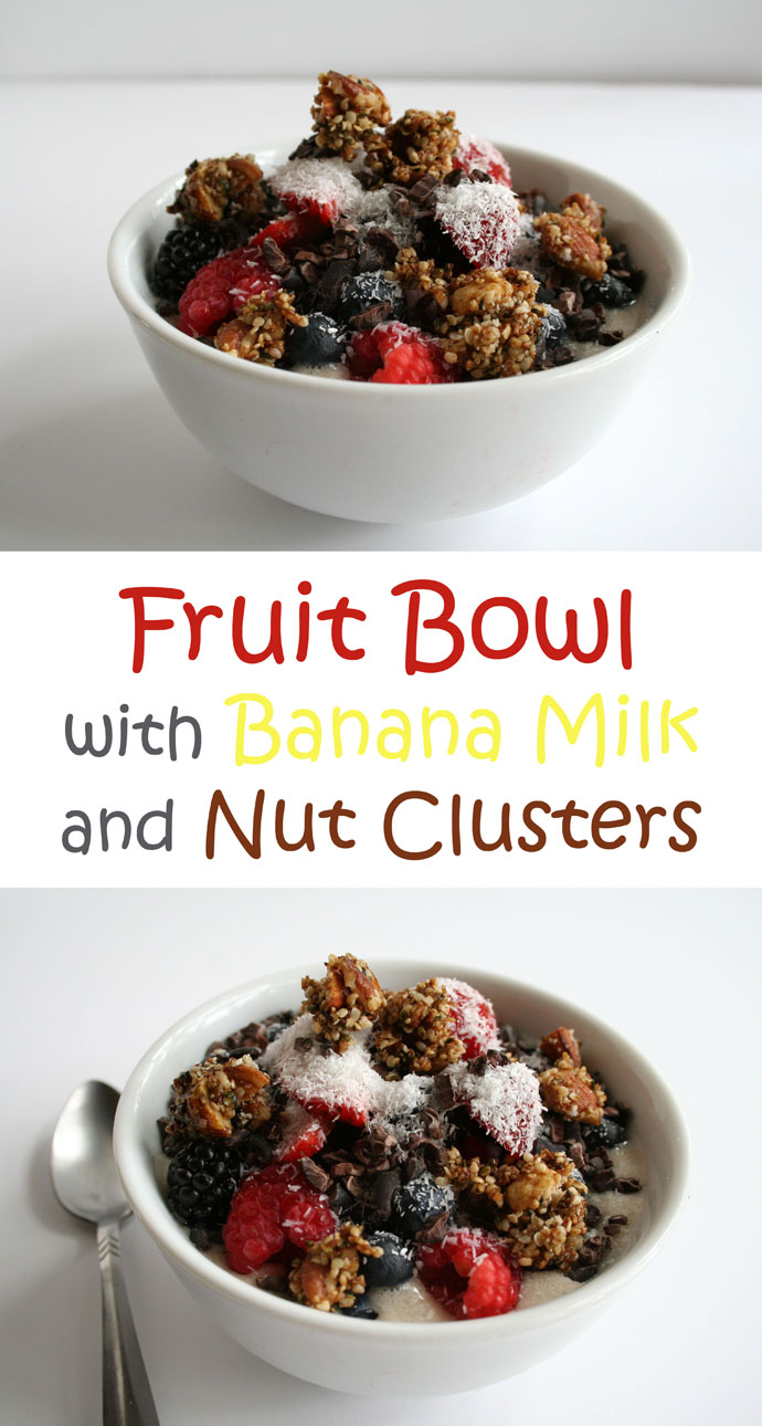 Fruit Bowl with Banana Milk and Nut Clusters (vegan, gluten free) - This healthy fruit bowl is mostly fruit with a touch of crunchy nut clusters.
