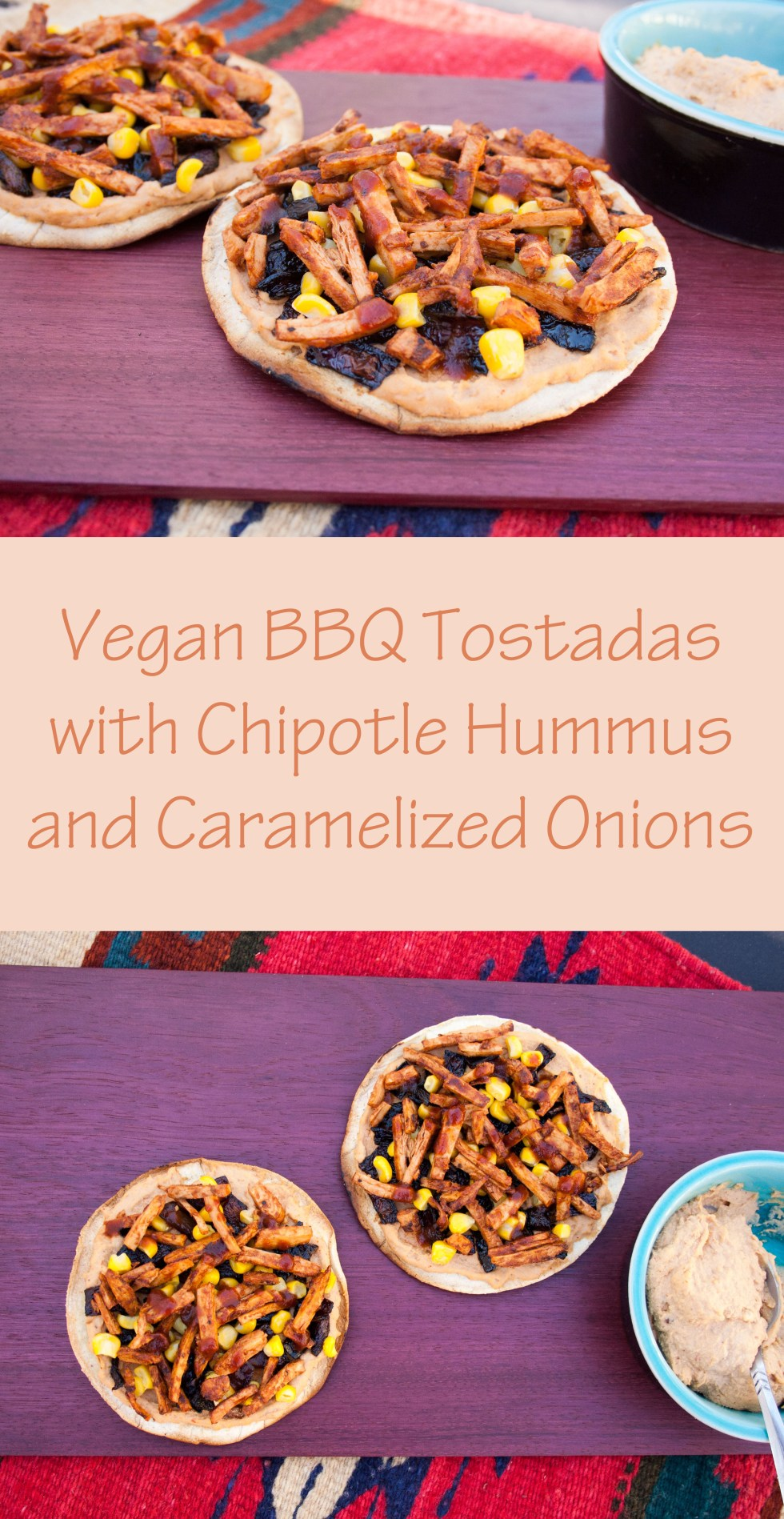 Vegan BBQ Tostadas with Chipotle Hummus and Caramelized Onions - These are a perfect combination of sweet and spicy!