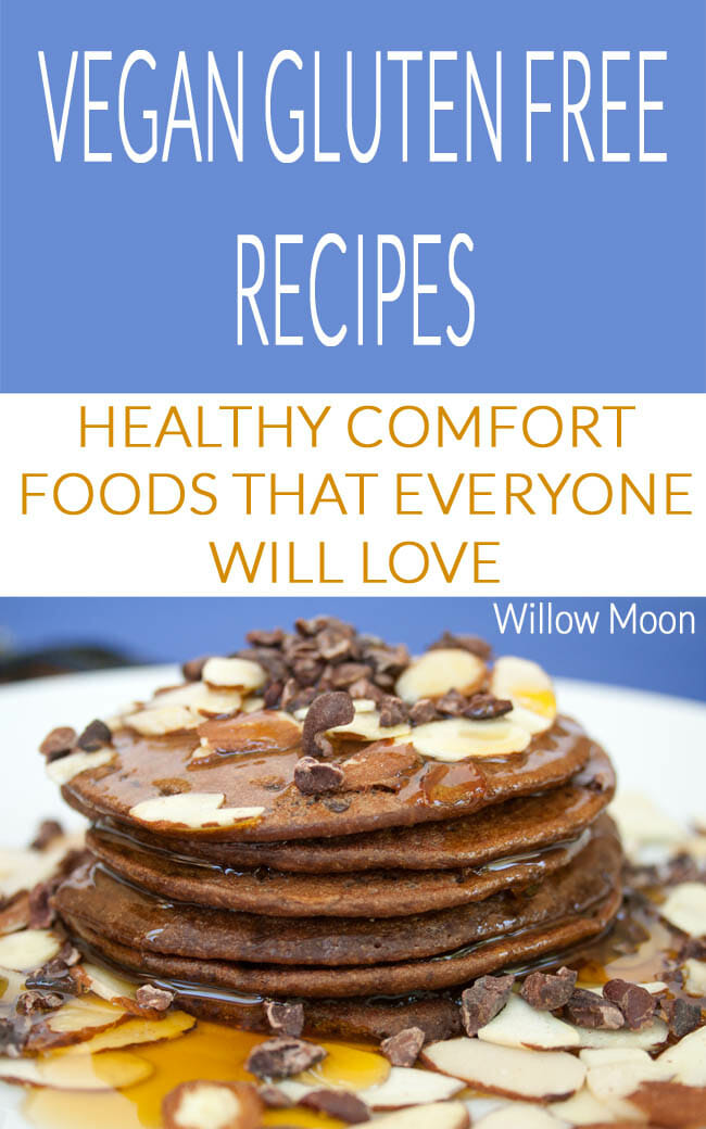 Vegan Gluten Free Recipes: Healthy Comfort Foods That Everyone Will Love