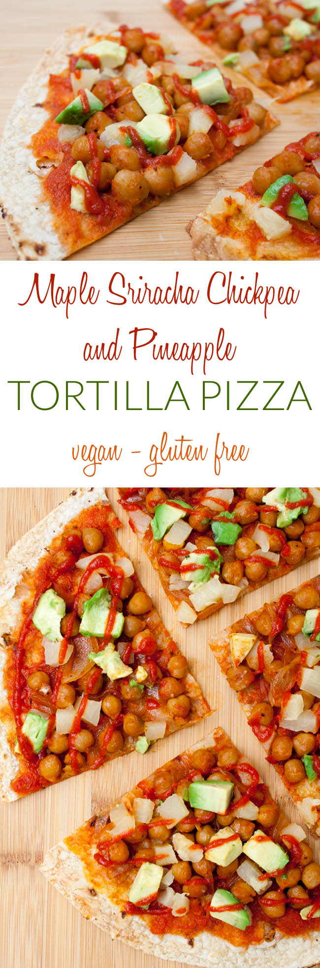 Maple Sriracha Chickpea and Pineapple Tortilla Pizza collage photo with text.