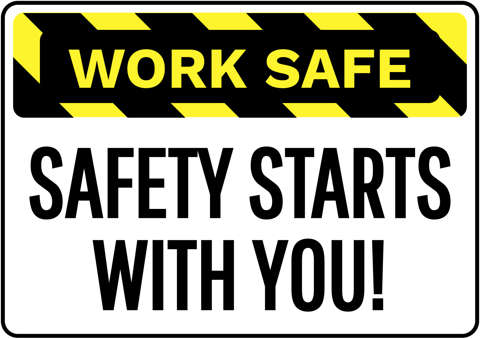 Work Safe Safety Starts Sign Wor011