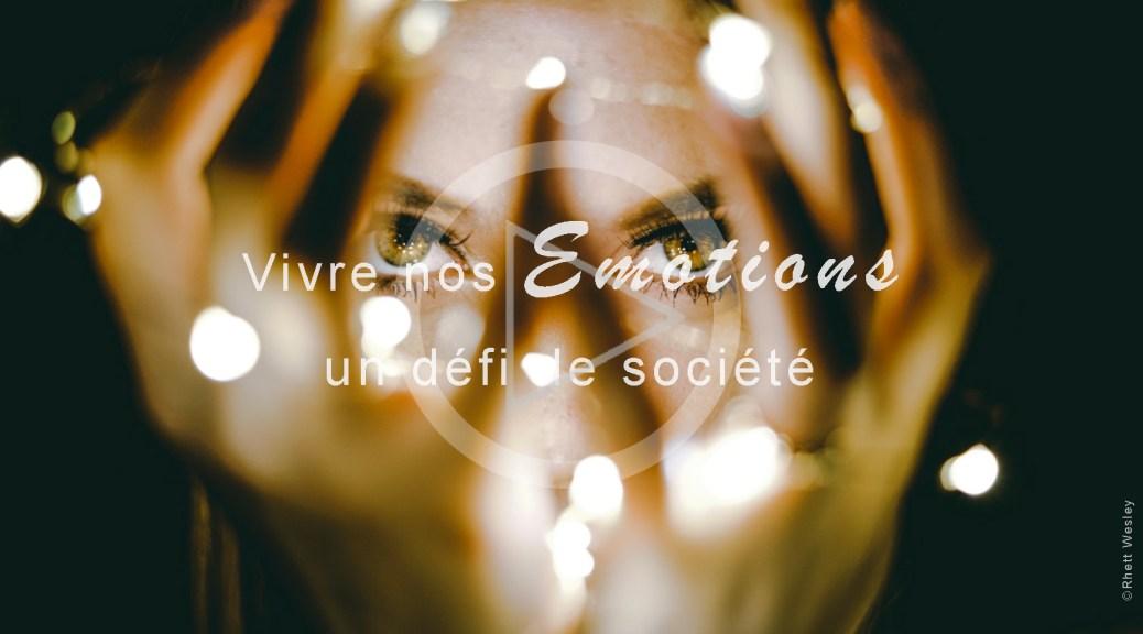 Vivre nos émotions, un défi de société- Createur Recherche Paix Interieure