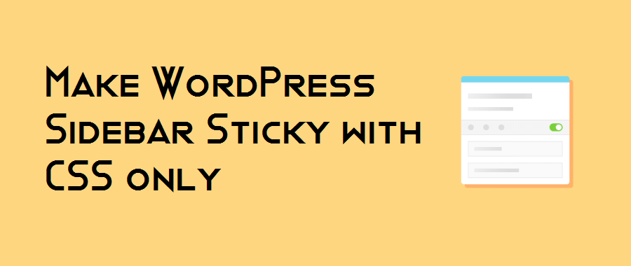 How to Make WordPress Sidebar Stickly with CSS only