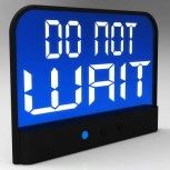 Do Not Wait Clock Shows Urgency For Action by Stuart Miles