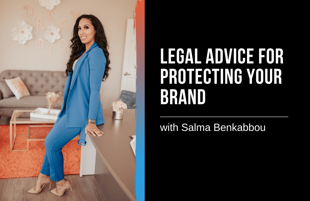 How to Protect Your Brand – Legal Advice from Business Lawyer Salma Benkabbou