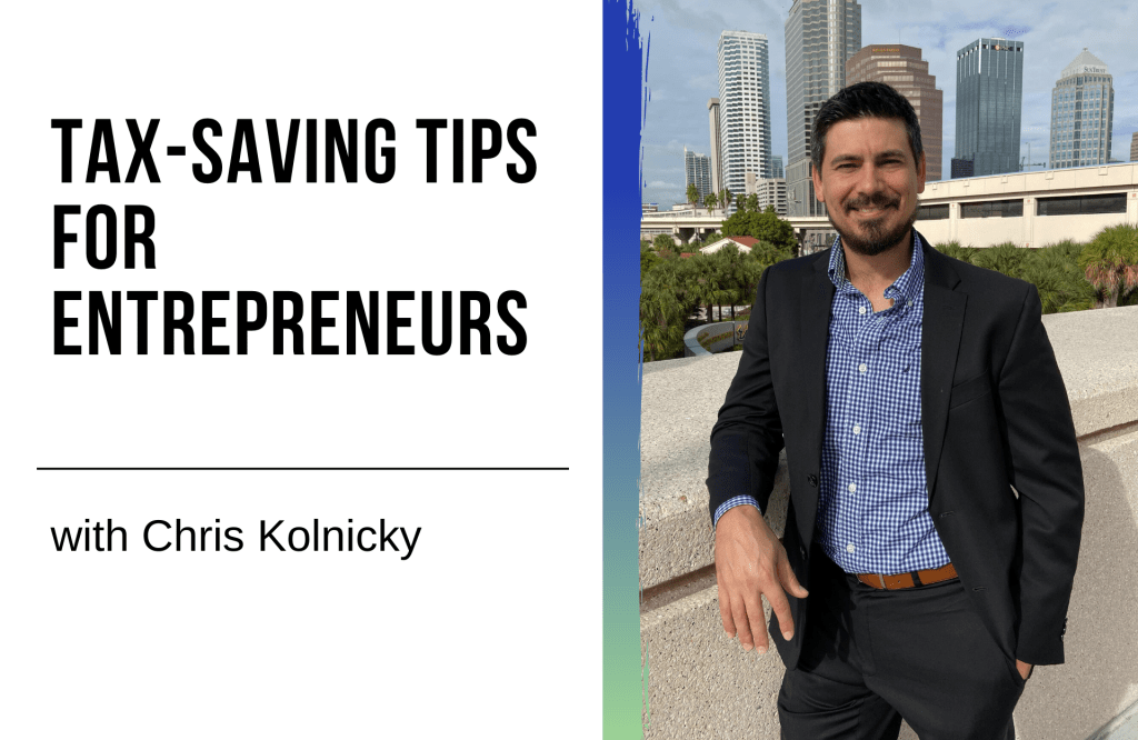 Tax-Saving Tips For Entrepreneurs with Business CPA Chris Kolnicky