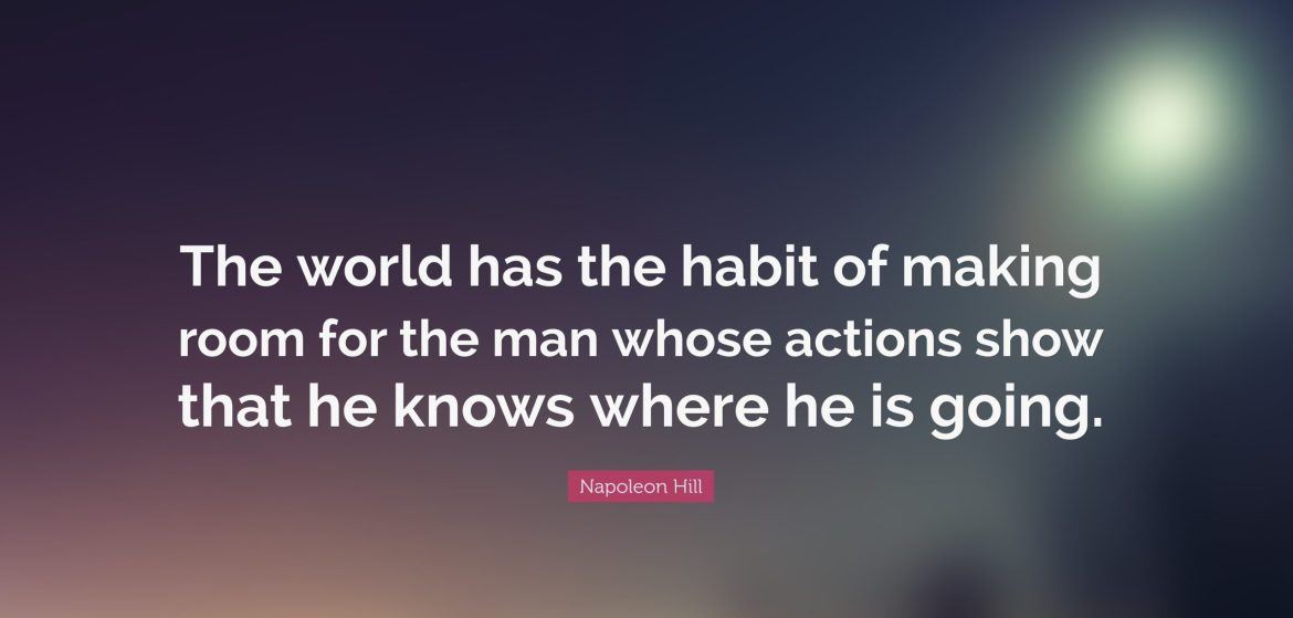 https://media1-production-mightynetworks.imgix.net/asset/8655242/106126-Napoleon-Hill-Quote-The-world-has-the-habit-of-making-room-for-the.jpg