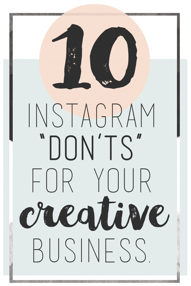 10 Instagram Don'ts For Your Creative Business