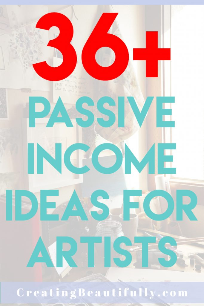 36+ Passive Income Ideas for Artists