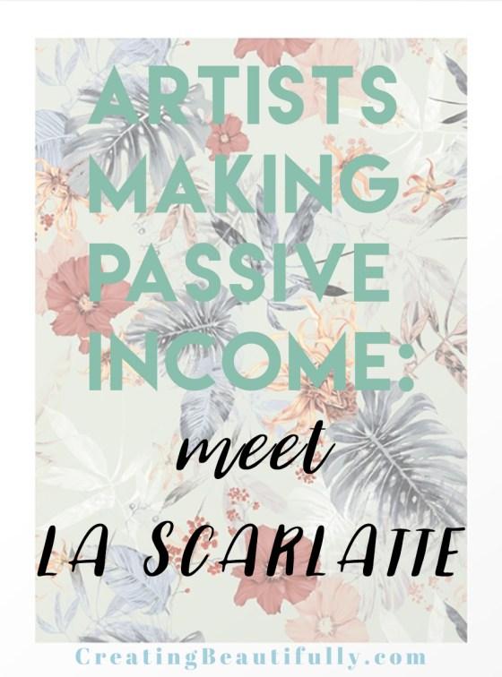 Artists Making Passive Income: Meet La Scarlatte (Pauline Teunissen)