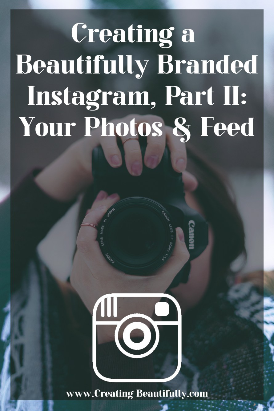 I need this... Creating a Beautifully Branded Instagram Part II: Your Photos & Feed