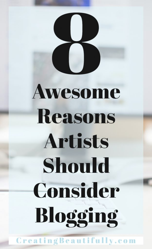 Should artists start a blog? Here are 8 Awesome Reasons Artists Should Consider Blogging
