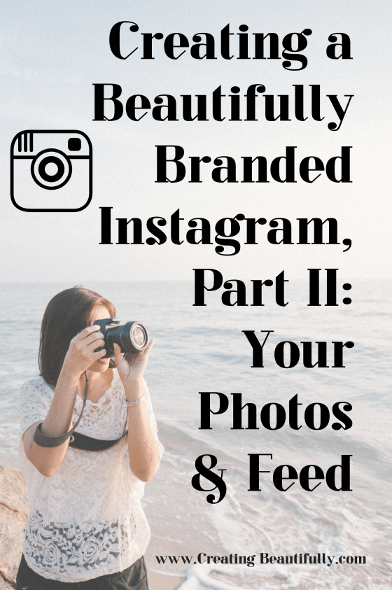 I loved this quick class! Creating a Beautifully Branded Instagram Part II: Your Photos & Feed
