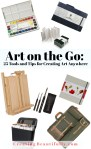 Art on the Go 25 Tools and Tips for Creating Art Anywhere