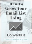 How to Grow Your Email List Using ConvertKit | CreatingBeautifully.com