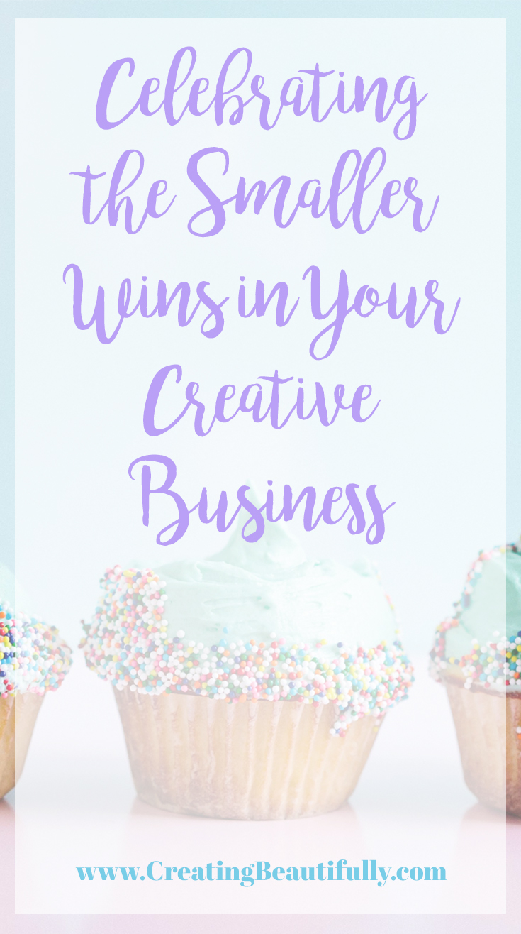 Celebrating the Smaller Wins in Your Creative Business from CreatingBeautifully.com