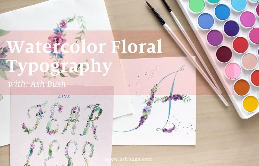 Watercolor Floral Typography with Ash Bush