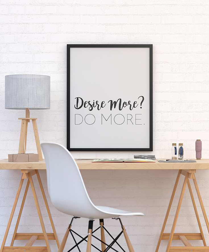 Desire More? Do More. Printable Poster from CreatingBeautifully.com