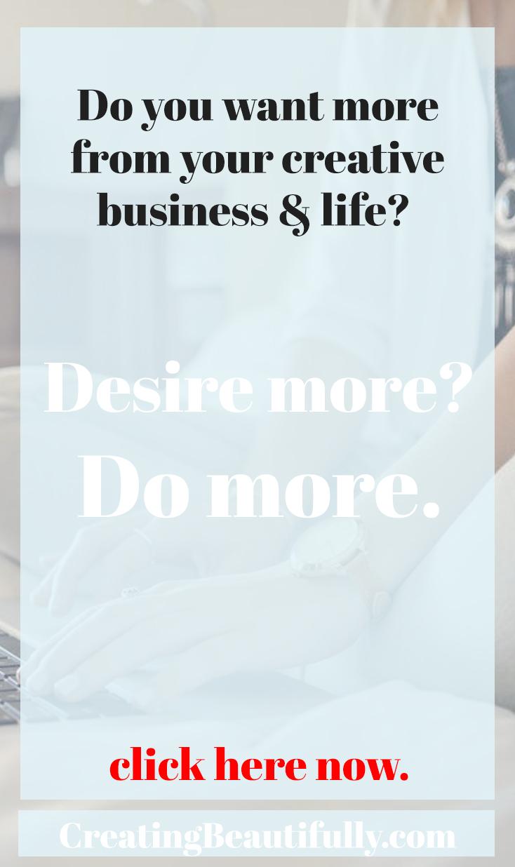 Desire More? Do More. | CreatingBeautifully.com