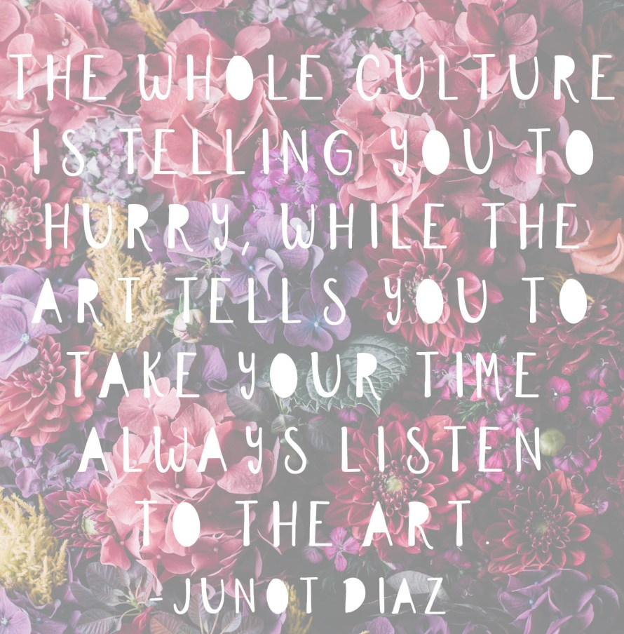 Junot Diaz quote about art | posivite quotes for creatives on CreatingBeautifully.com