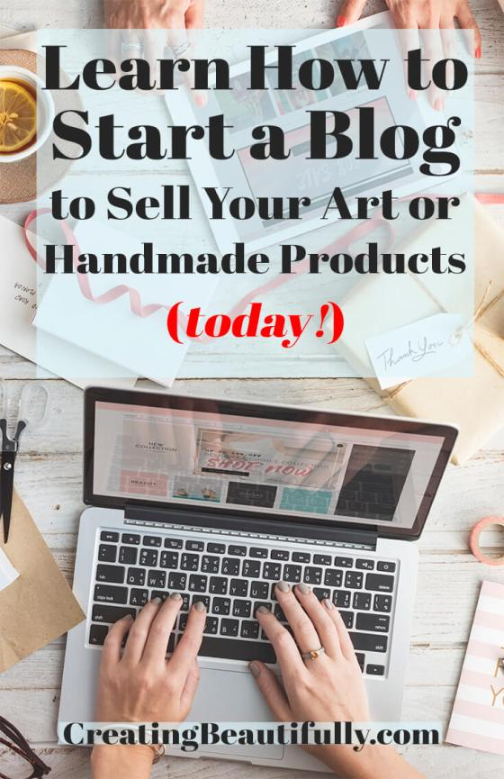"Honestly? I didn't think it would be this easy! ""How to Start a Blog to Sell Your Art or Handmade Products"" on CreatingBeautifully.com"