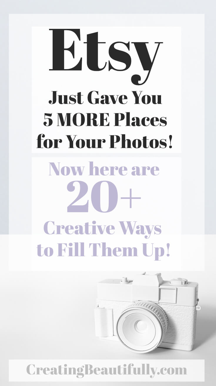 Great! Etsy just gave you 5 more spots for photos in your listings! But the question is now, how to fill those 5 extra Etsy photo slots? Here are 20+ ideas.