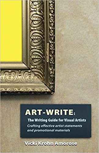 10 books for professional artists: Art-Write: The Writing Guide for Visual Artists by Vicki Krohn Amorose