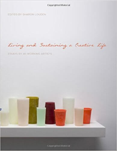 10 books for professional artists: Living and Sustaining a Creative Life: Essays by 40 Working Artists