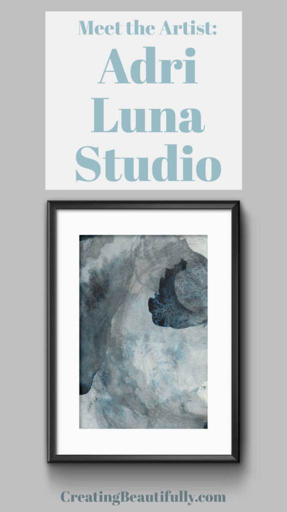 Meet the Artist: Adri Luna Studio, a CreatingBeautifully.com artist interview.