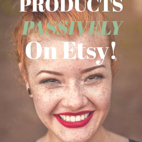 Selling Products Passively is Now Possible on Etsy! And I'm not just talking digital: I mean physical products! Learn how to sell passively on Etsy, today!