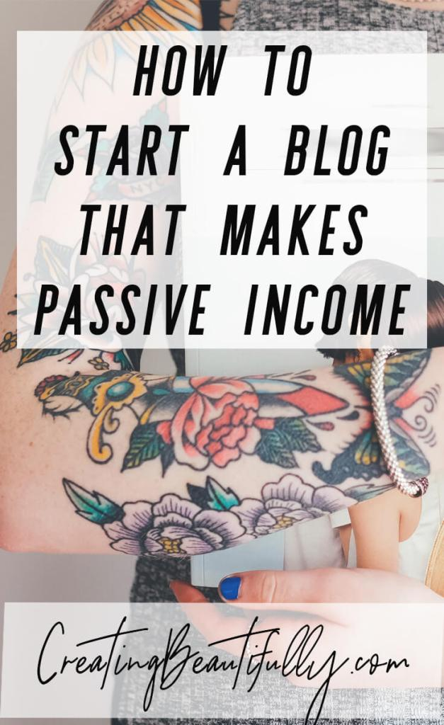 Learn How to Start a Blog That Makes Passive Income on CreatingBeautifully.com
