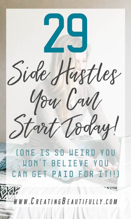 Here are 29 Side Hustles You Can Start Today! Great for SAHMs, or anyone wanting to make extra money on the side! #sidehustle #sidehustles #sidehustleideas #parttimebusiness #getpaidfor #momblog #makemoneyonline #howtomakemoneyonline