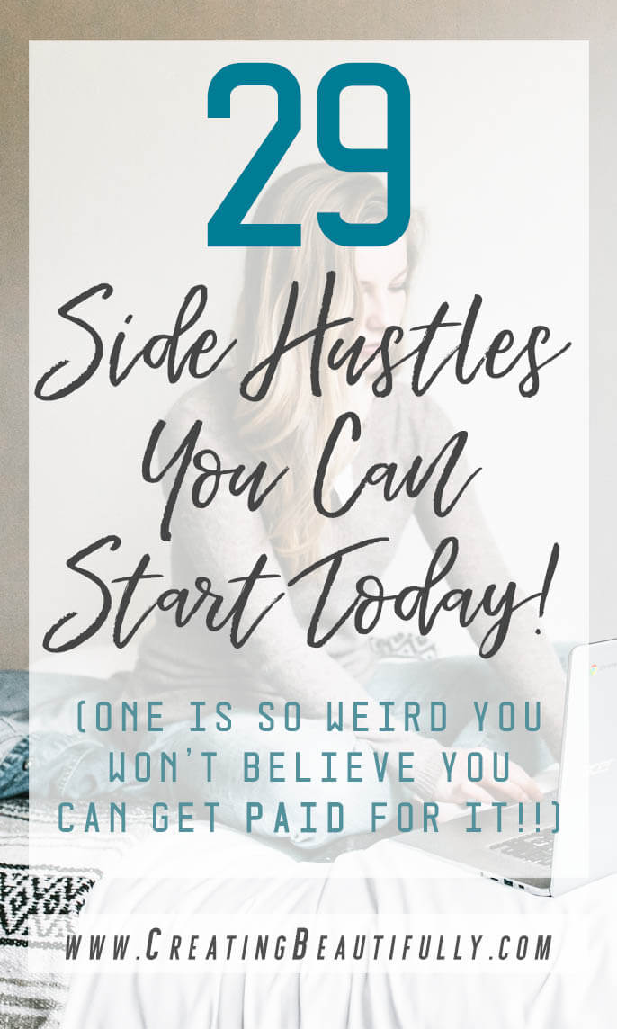 Here are 29 Side Hustles You Can Start Today! Great for SAHMs, or anyone wanting to make extra money on the side! #sidehustle #sidehustles #sidehustleideas #parttimebusiness #getpaidfor #momblog