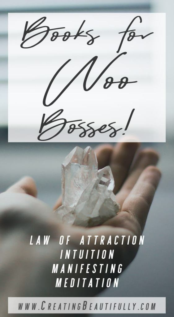 Are you an entrepreneur who is interested in things like manifesting, the Law of Attraction, intuition, and more? This list of books for woo bosses was made just for you! CreatingBeautifully.com #CreatingBeautifully #onlinebusiness #woowoo