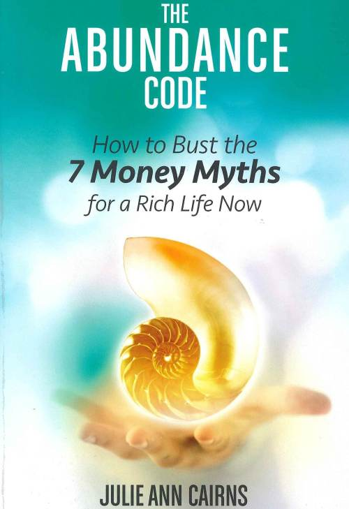 Books for Woo Bosses: The Abundance Code: How to Bust the 7 Money Myths for a Rich Life Now