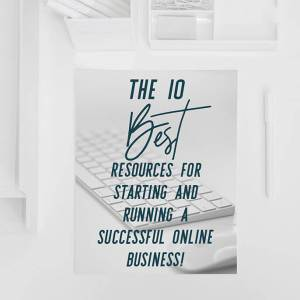 the 10 best resources for starting and growing a successful online business