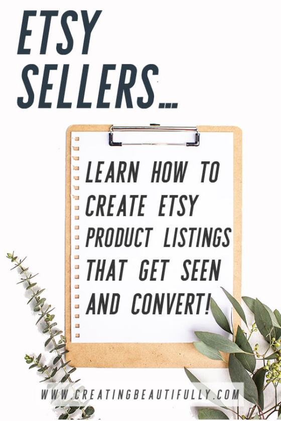 Learn How to Write Etsy Product Listings That Get Seen and Convert! #sellingonetsy #etsytips #creatingbeautifully
